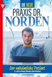 Die neue Praxis Dr. Norden 2 – Arztserie - Der unheimliche Patient