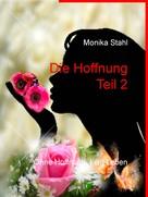 Monika Stahl: Die Hoffnung Teil 2