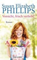 Susan Elizabeth Phillips: Vorsicht, frisch verliebt! ★★★★