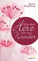 Karen Kingsbury: Öffne dein Herz für ein Wunder ★★★★★