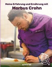 Meine Erfahrungen und Ernährung mit Morbus Crohn