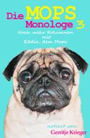 Gerritje Krieger: Die Mops Monologe 3 ★★★★★