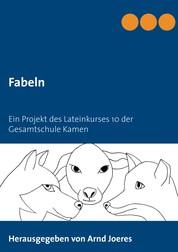 Fabeln - Ein Projekt des Lateinkurses 10 der Gesamtschule Kamen
