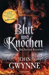 Die Zeit der Schatten - Blut und Knochen 1 - Roman
