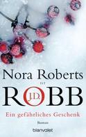 Nora Roberts: Ein gefährliches Geschenk ★★★★