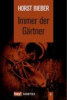 Horst Bieber: Immer der Gärtner ★★★★