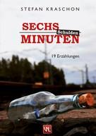 Stefan Kraschon: Sechs Minuten Schulden