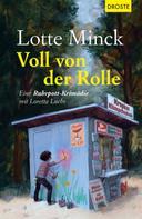 Lotte Minck: Voll von der Rolle ★★★★★