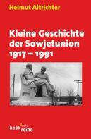 Helmut Altrichter: Kleine Geschichte der Sowjetunion 1917-1991 ★★★★★
