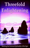 Ajnanda Shon: Threefold Enlightening