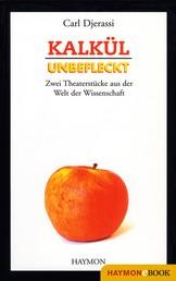Kalkül / Unbefleckt - Zwei Theaterstücke aus der Welt der Wissenschaft