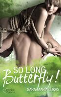 Sara-Maria Lukas: So long, Butterfly! ★★★★