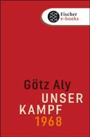 Götz Aly: Unser Kampf ★★★★