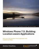 Zeeshan Chawdhary: Windows Phone 7.5: Building Location-aware Applications