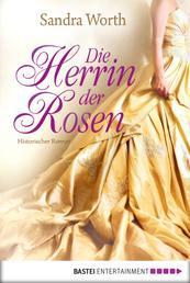 Die Herrin der Rosen - Historischer Roman