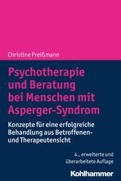 Psychotherapie und Beratung bei Menschen mit Asperger-Syndrom - Konzepte für eine erfolgreiche Behandlung aus Betroffenen- und Therapeutensicht