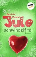 Beatrix Mannel: Jule - Band 3: Schwindelfrei ★★★★