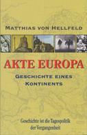 Matthias von Hellfeld: AKTE EUROPA ★★★★★