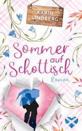 Sommer auf Schottisch - Highland - Liebesroman