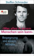 Steffen Schroeder: «Was alles in einem Menschen sein kann» ★★★★
