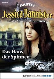Jessica Bannister - Folge 032 - Das Haus der Spinnen