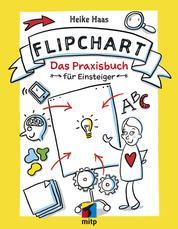 Flipchart - Das Praxisbuch für Einsteiger