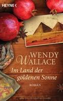 Wendy Wallace: Im Land der goldenen Sonne ★★★★