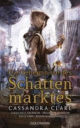 Die Geheimnisse des Schattenmarktes - Erzählungen