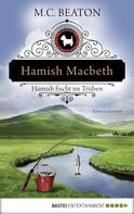 M. C. Beaton: Hamish Macbeth fischt im Trüben ★★★★