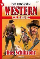 G.F. Barner: Die großen Western Classic 47 – Western