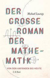 Der große Roman der Mathematik - Von den Anfängen bis heute
