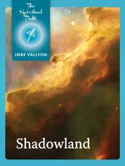 Shadowland - Evil, Compassion and the Power of Thought