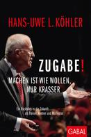 Hans-Uwe L. Köhler: Zugabe!
