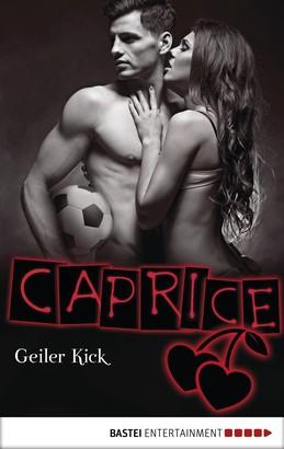 Geiler Kick - Caprice