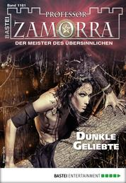 Professor Zamorra 1161 - Horror-Serie - Dunkle Geliebte