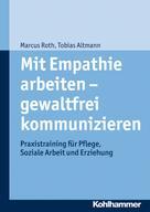Tobias Altmann: Mit Empathie arbeiten - gewaltfrei kommunizieren ★★★