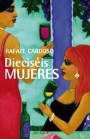 Rafael Cardoso: Dieciséis mujeres