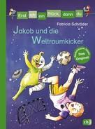 Patricia Schröder: Erst ich ein Stück, dann du - Jakob und die Weltraumkicker ★★★★★