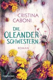 Die Oleanderschwestern - Roman