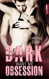 Dark Obsession - Want me