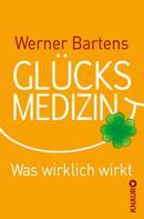 Werner Bartens: Glücksmedizin ★★★