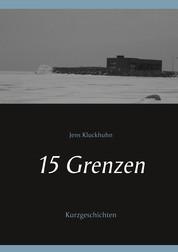 15 Grenzen - Kurzgeschichten