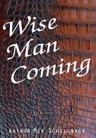 Mik Schellback: Wise Man Coming