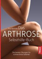 Kay Bartrow: Das Arthrose-Selbsthilfe-Buch ★★★★