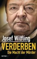 Josef Wilfling: Verderben ★★★★
