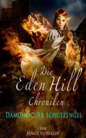Renate Blieberger: Die Eden Hill Chroniken - Dämonischer Schutzengel ★★★★