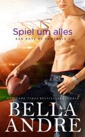 Bella Andre: Spiel um alles (Bad Boys of Football 1) ★★★★