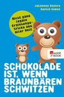 Johannes Hayers: Schokolade ist, wenn Braunbären schwitzen