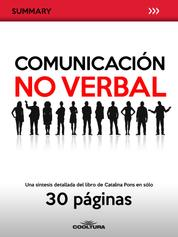Comunicación no verbal - Una síntesis detallada del libro de Catalina Pons en sólo 30 páginas