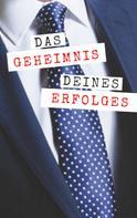 Andreas Bremer: Das Geheimnis deines Erfolges